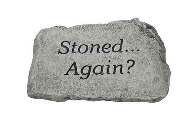 Stoned…Again?